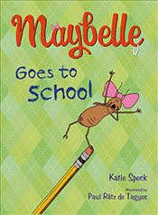 Maybelle Goes to School - Speck, Katie