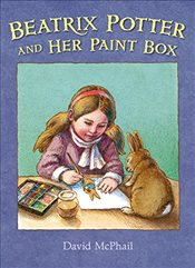 Beatrix Potter and Her Paint Box - McPhail, David