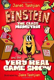 Einstein the Class Hamster and the Very Real Game Show - Tashjian, Janet