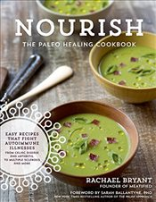 Nourish: The Paleo Healing Cookbook - Bryant, Rachael