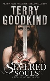 Severed Souls : Richard and Kahlan 3 - Goodkind, Terry