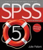 SPSS survival manual : A step by step guide to data analysis using IBM SPSS - Pallant, Julie