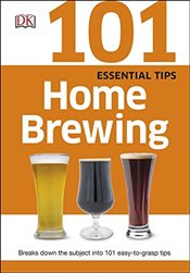 101 Essential Tips Home Brewing -
