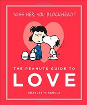 Peanuts Guide to Love : Peanuts Guide to Life - Schulz, Charles