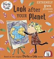 Charlie and Lola: Look After Your Planet - Child, Lauren