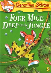 Geronimo Stilton: Four Mice Deep in the Jungle (#5) - Stilton, Geronimo