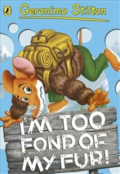 Geronimo Stilton: Im Too Fond of My Fur! (#4) - Stilton, Geronimo