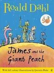 James and the Giant Peach (Colour Edn) - Dahl, Roald