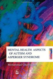 Mental Health Aspects of Autism and Asperger Syndrome - Ghaziuddin, Mohammad