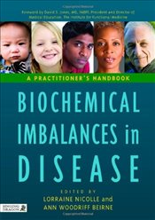 Biochemical Imbalances in Disease: A Practitioners Handbook - Nicolle, Lorraine