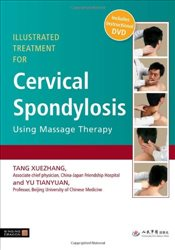Illustrated Treatment for Cervical Spondylosis Using Massage Therapy - Xuezhang, Tang