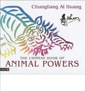 TheChinese Book of Animal Powers by Huang, Chungliang Al ( Author ) ON Apr-15-2011, Hardback - Huang, Chungliang Al