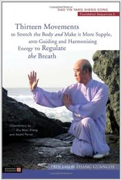 Thirteen Movements to Stretch the Body and Make it More Supple, and Guiding and Harmonising Energy t - Guangde, Zhang