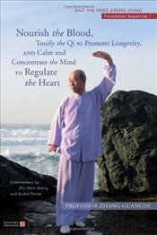 Nourish the Blood, Tonify the Qi to Promote Longevity, and Calm and Concentrate the Mind to Regulate - Guangde, Zhang