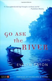 Go Ask the River - Eaton, Evelyn