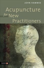 Acupuncture for New Practitioners - Hamwee, John