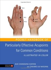Pocket Handbook of Particularly Effective Acupoints for Common Conditions Illustrated in Color - Pmmp,
