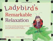 Ladybirds Remarkable Relaxation:How Children (and Frogs, Dogs, Flamingos and Dragons) Can Use Yoga  - Chissick, Michael