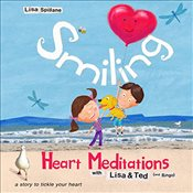 Smiling Heart Meditations with Lisa and Ted - Spillane, Lisa