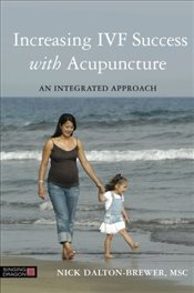 Increasing IVF Success with Acupuncture - Dalton-Brewer, Nick
