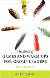 Book of Games and Warm Ups for Group Leaders - Rutherford, Leo