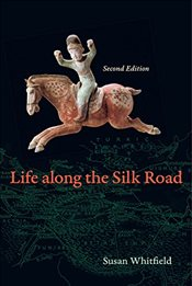 Life Along the Silk Road - Whitfield, Susan