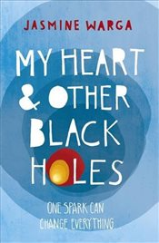My Heart and Other Black Holes - Warga, Jasmine