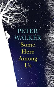 Some Here Among Us - Walker, Peter