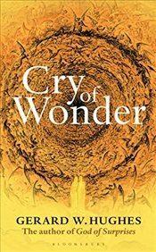 Cry of Wonder - Hughes, Gerard W.
