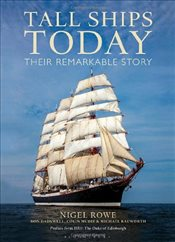 Tall Ships Today : Their remarkable story - Rowe, Nigel