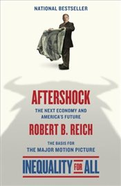 Aftershock : The Next Economy and Americas Future - REICH, ROBERT B.