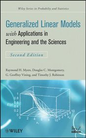 Generalized Linear Models : with Applications in Engineering and the Sciences - MYERS, RAYMOND H.