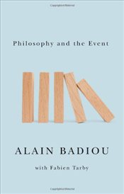 Philosophy and the Event - Badiou, Alain