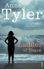 Ladder of Years - Tyler, Anne