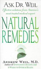 ASK DR WEIL : NATURAL REMEDIES - Weil, Andrew