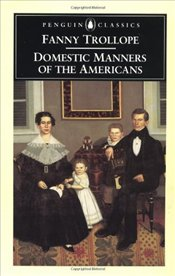 Domestic Manners of the Americans - TROLLOPE, FANNY