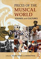 Pieces of the Musical World : Sounds and Cultures - Harris, Rachel