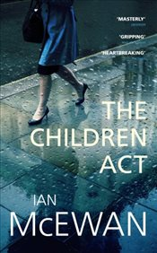 Children Act - McEwan, Ian