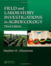 Field and Laboratory Investigations in Agroecology 3e - Gliessman, Stephen R.