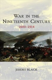 War in the 19th Century (WCTA - War and Conflict Through the Ages) - Black, Jeremy