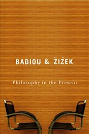 Philosophy in the Present - Badiou, Alain