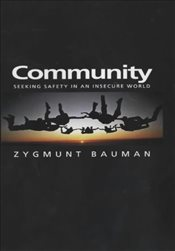 Community: Seeking Safety in an Insecure World (Themes for the 21st Century Series) - Bauman, Zygmunt
