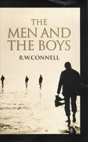 Men and the Boys - Connell, R. W. (Robert William)