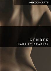 Gender (Polity Key Concepts in the Social Sciences series) - Bradley, Harriet