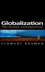 Globalization: The Human Consequences (Themes for the 21st Century Series) - Bauman, Zygmunt