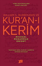 William S. Burroughs ve Kur'an-ı Kerim - Knight, Michael Muhammad