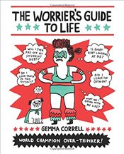 Worriers Guide to Life - Correll, Gemma