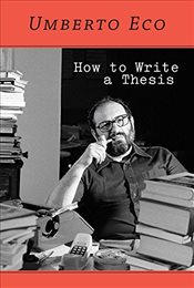 How to Write a Thesis - Eco, Umberto