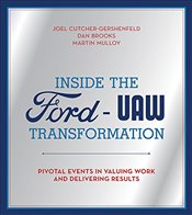 Inside the Ford-UAW Transformation : Pivotal Events in Valuing Work and Delivering Results - Cutcher-gershen, Joel