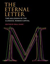 Eternal Letter : Two Millennia of the Classical Roman Capital  - Shaw, Paul